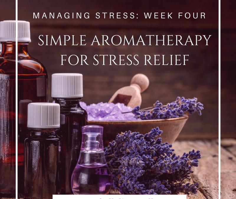 Managing Stress: Week 4